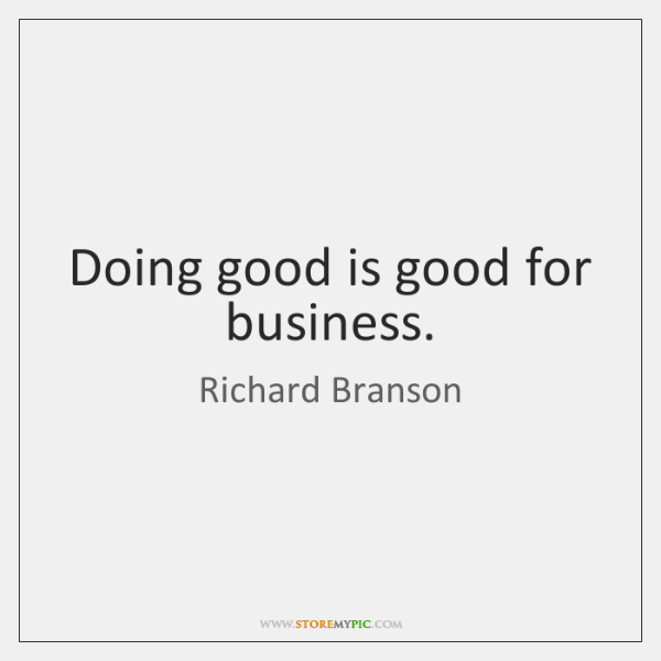 Doing good is good for business.