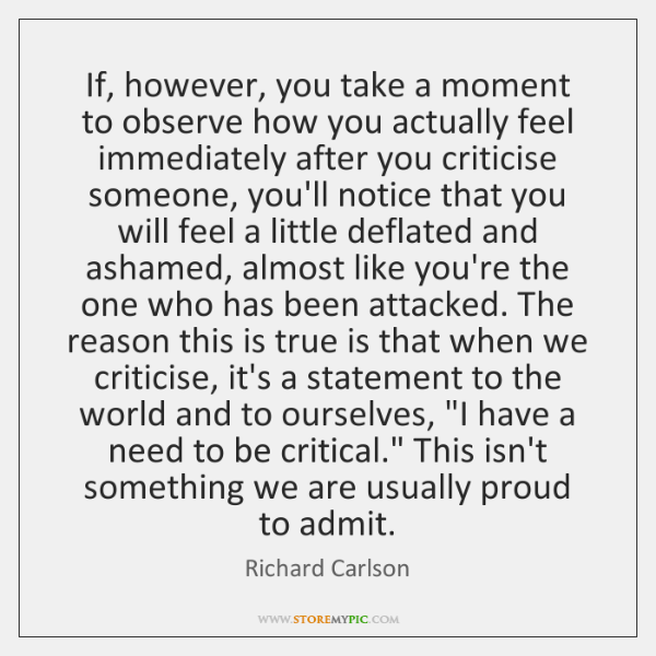 If, however, you take a moment to observe how you actually feel ...
