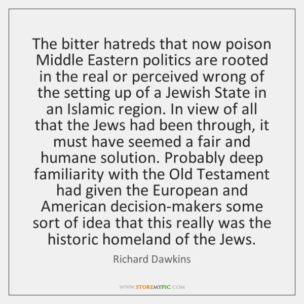 The bitter hatreds that now poison Middle Eastern politics are rooted in ...