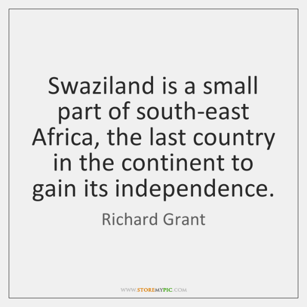Swaziland is a small part of south-east Africa, the last country in ...