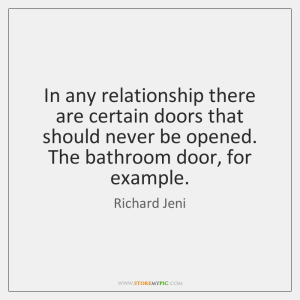 In any relationship there are certain doors that should never be opened. ...