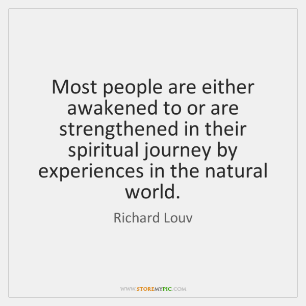 Most people are either awakened to or are strengthened in their spiritual ...