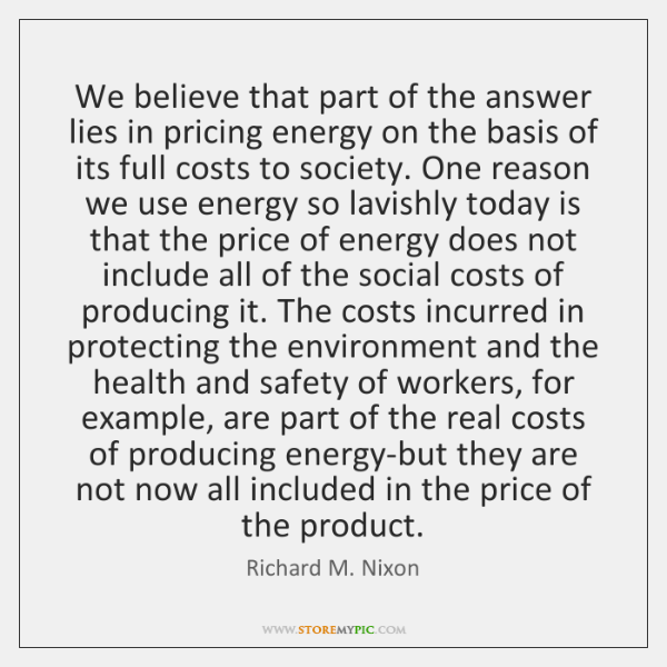 We believe that part of the answer lies in pricing energy on ...