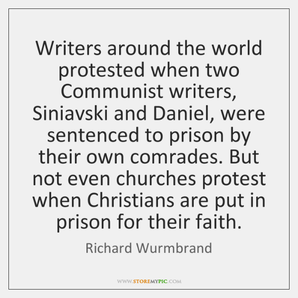 Writers around the world protested when two Communist writers, Siniavski and Daniel, ...