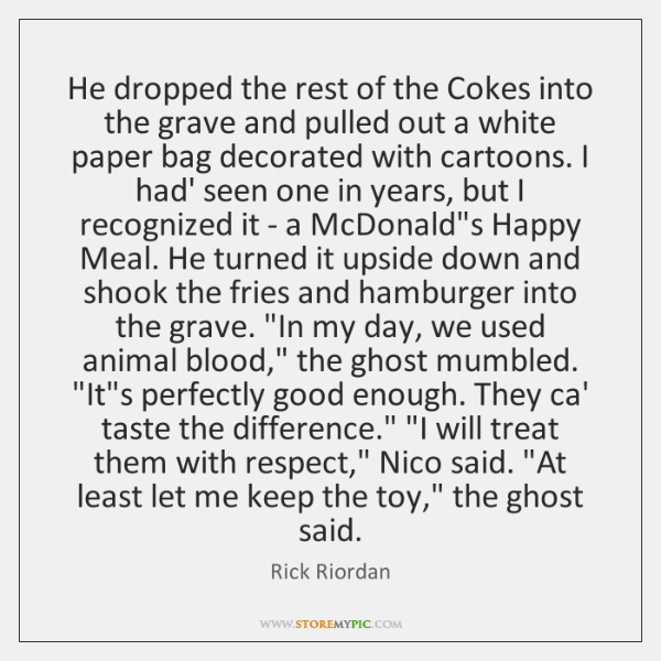 He dropped the rest of the Cokes into the grave and pulled ...