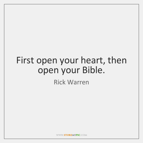First open your heart, then open your Bible.