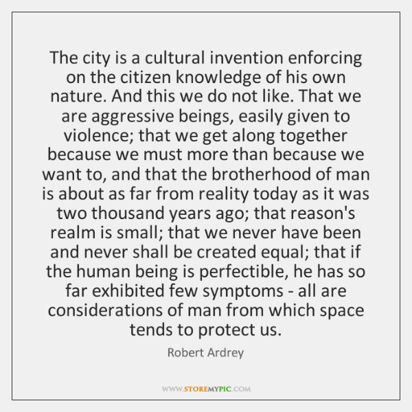 The city is a cultural invention enforcing on the citizen knowledge of ...