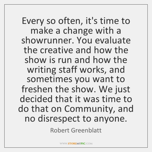 Every so often, it's time to make a change with a showrunner. ...