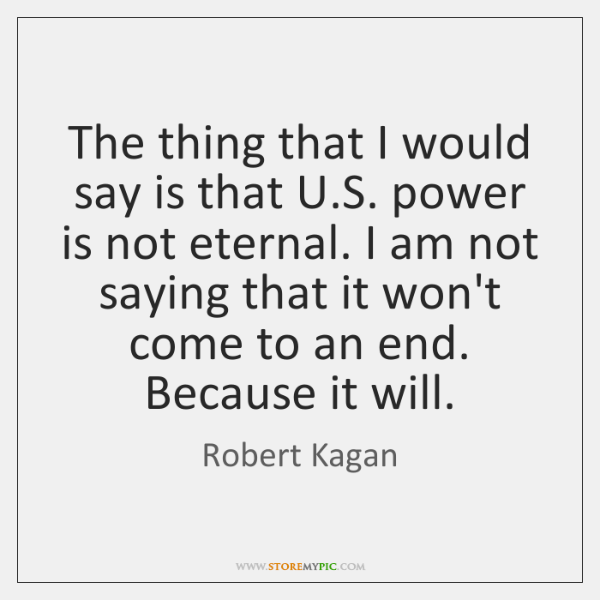 The thing that I would say is that U.S. power is ...