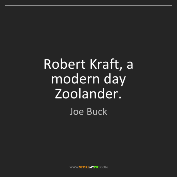 Joe Buck: Robert Kraft, a modern day Zoolander.