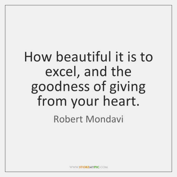 How beautiful it is to excel, and the goodness of giving from ...