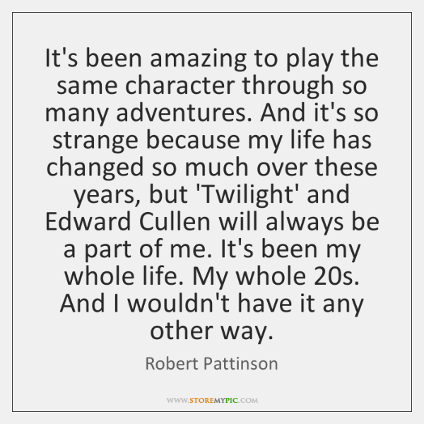 It's been amazing to play the same character through so many adventures. ...
