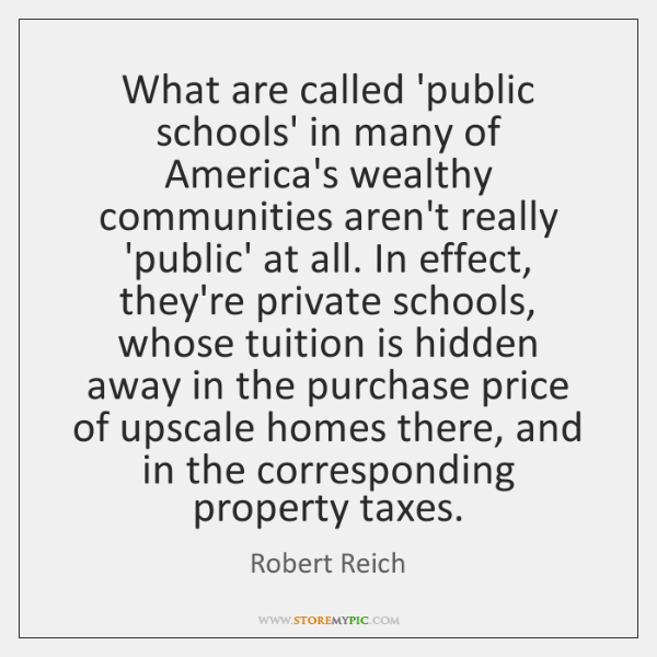 What are called 'public schools' in many of America's wealthy communities aren't ...