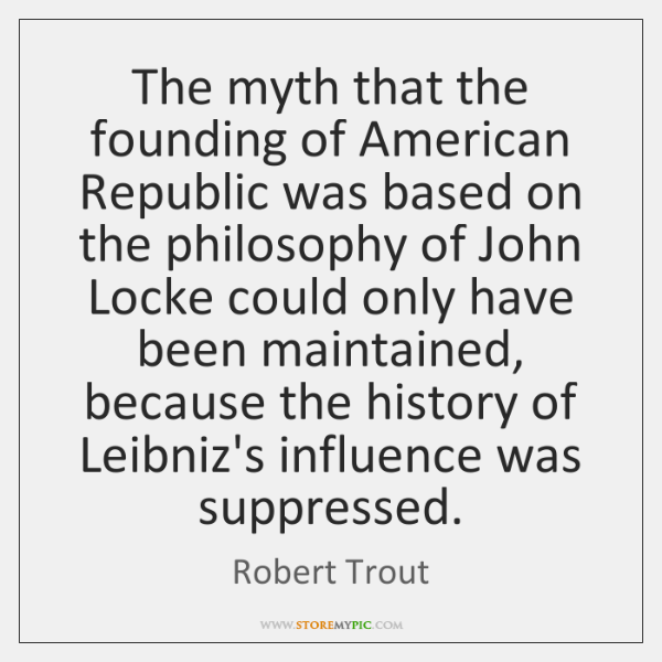 The myth that the founding of American Republic was based on the ...