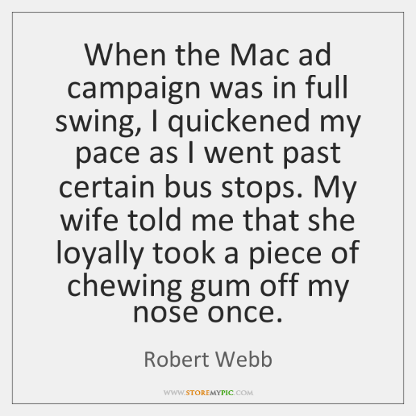 When the Mac ad campaign was in full swing, I quickened my ...