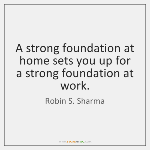 A strong foundation at home sets you up for a strong foundation ...