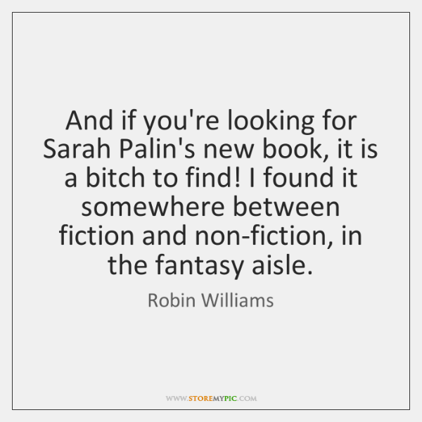 And if you're looking for Sarah Palin's new book, it is a ...