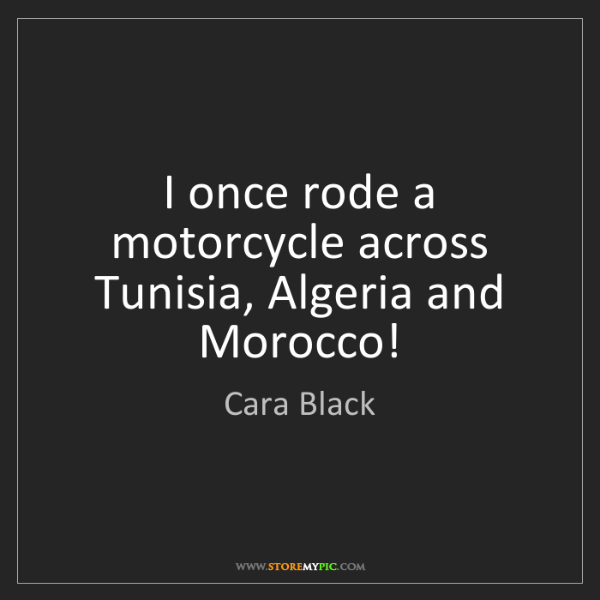 Cara Black: I once rode a motorcycle across Tunisia, Algeria and...