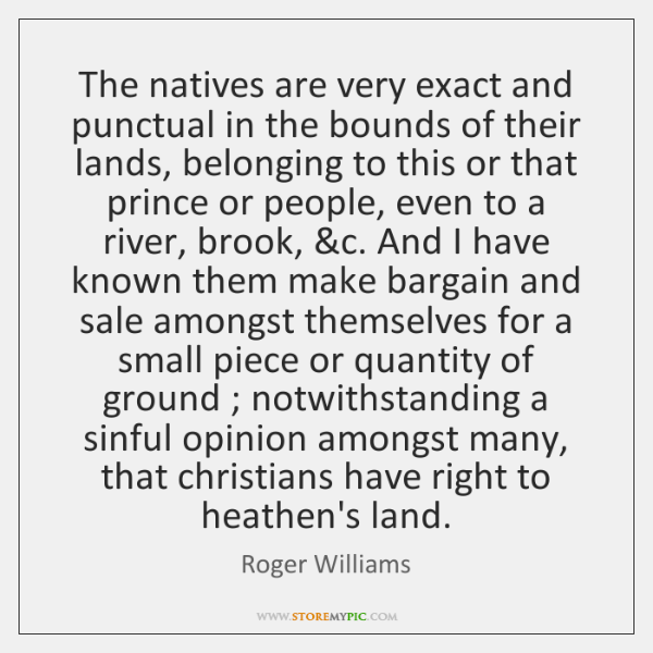 The natives are very exact and punctual in the bounds of their ...
