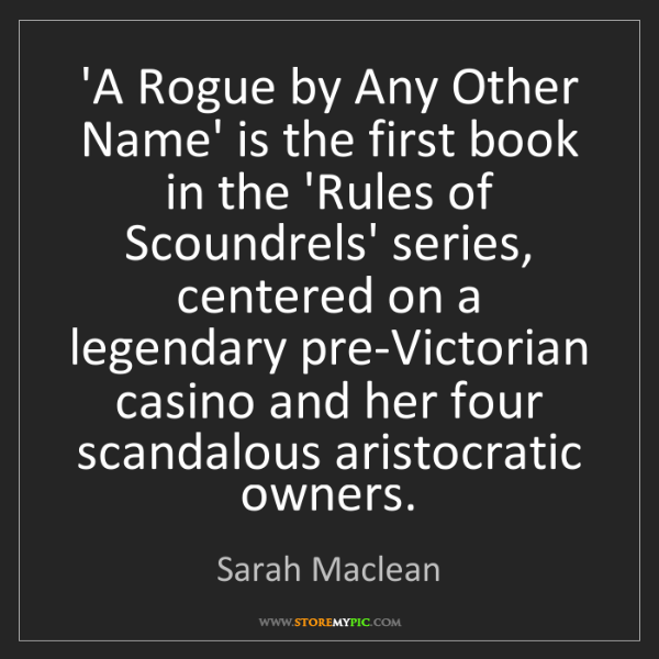 Sarah Maclean: 'A Rogue by Any Other Name' is the first book in the...