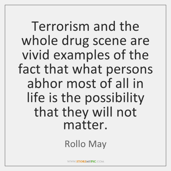Terrorism and the whole drug scene are vivid examples of the fact ...