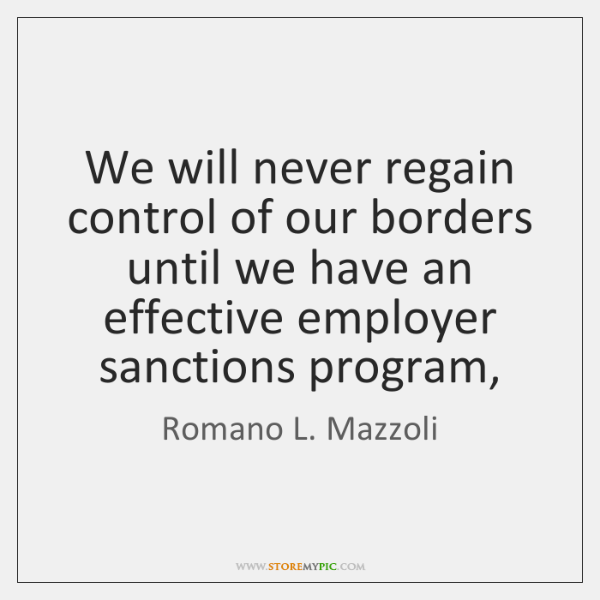 We will never regain control of our borders until we have an ...