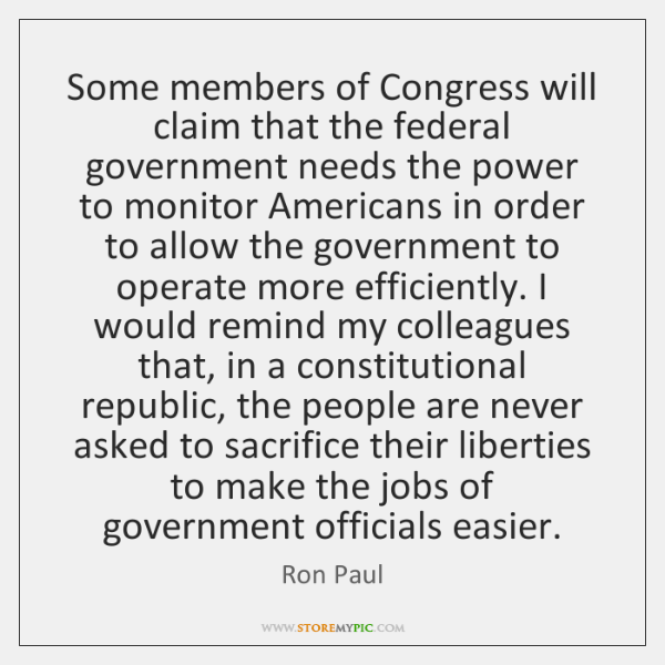 Some members of Congress will claim that the federal government needs the ...