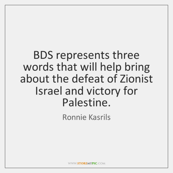 BDS represents three words that will help bring about the defeat of ...