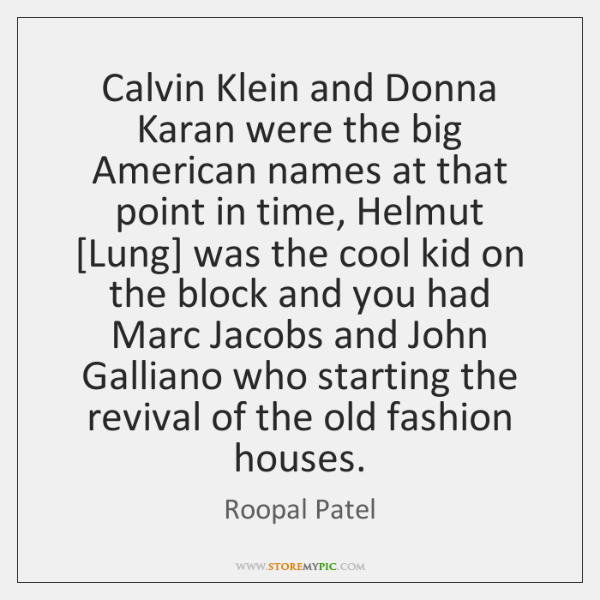 Calvin Klein and Donna Karan were the big American names at that ...