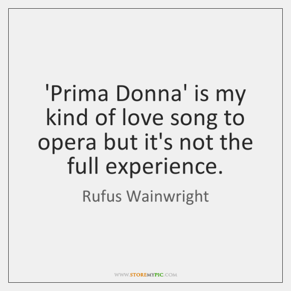'Prima Donna' is my kind of love song to opera but it's ...