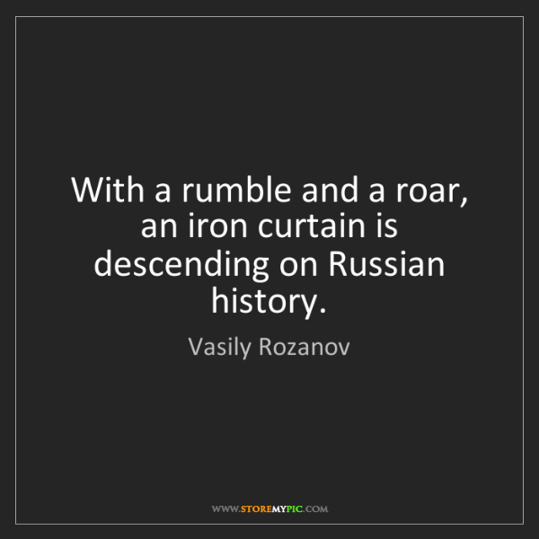 Vasily Rozanov: With a rumble and a roar, an iron curtain is descending...