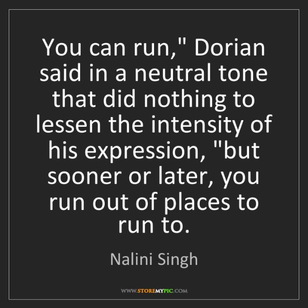 "Nalini Singh: You can run,"" Dorian said in a neutral tone that did..."