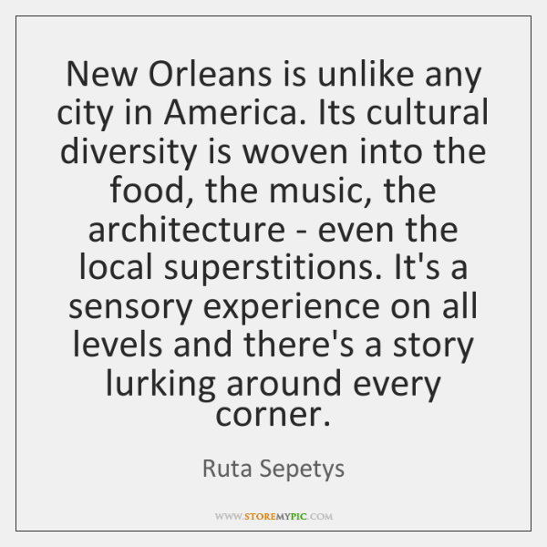 New Orleans is unlike any city in America. Its cultural diversity is ...