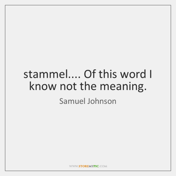 stammel.... Of this word I know not the meaning.