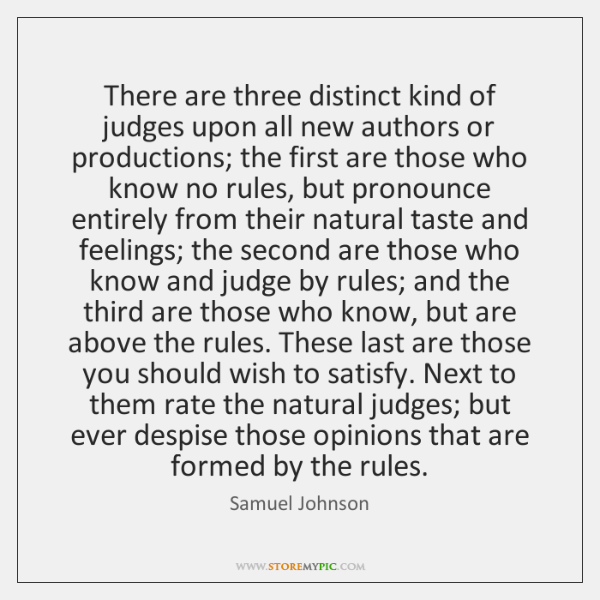 There are three distinct kind of judges upon all new authors or ...