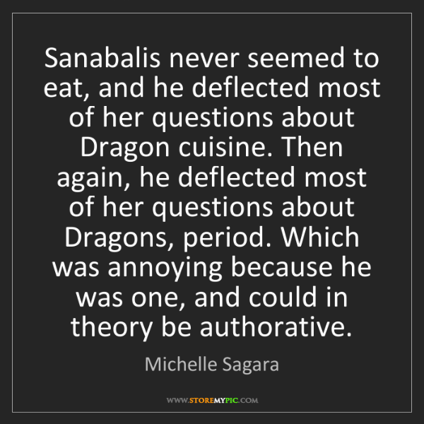 Michelle Sagara: Sanabalis never seemed to eat, and he deflected most...