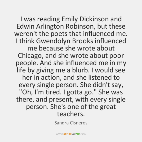 I was reading Emily Dickinson and Edwin Arlington Robinson, but these weren't ...