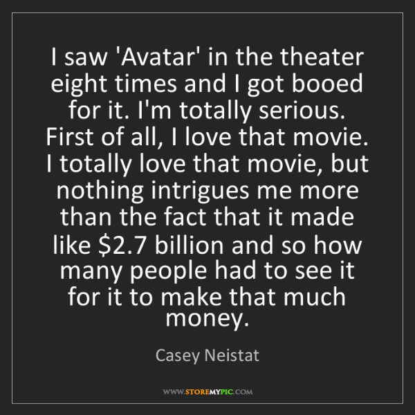 Casey Neistat: I saw 'Avatar' in the theater eight times and I got booed...