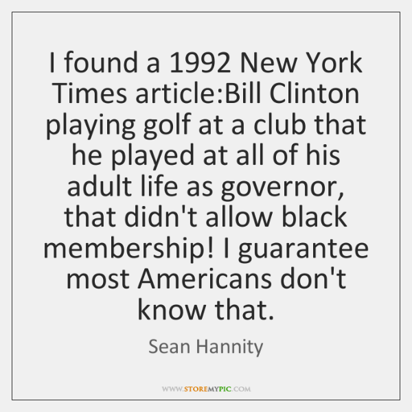 I found a 1992 New York Times article:Bill Clinton playing golf at ...
