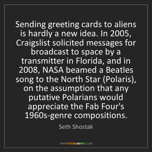 Seth Shostak: Sending greeting cards to aliens is hardly a new idea....