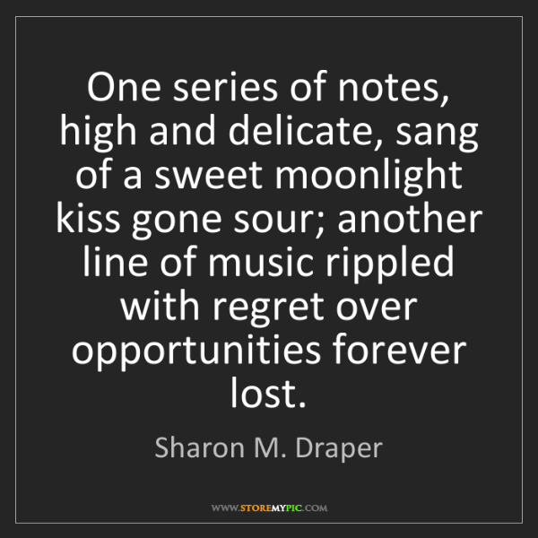 Sharon M. Draper: One series of notes, high and delicate, sang of a sweet...