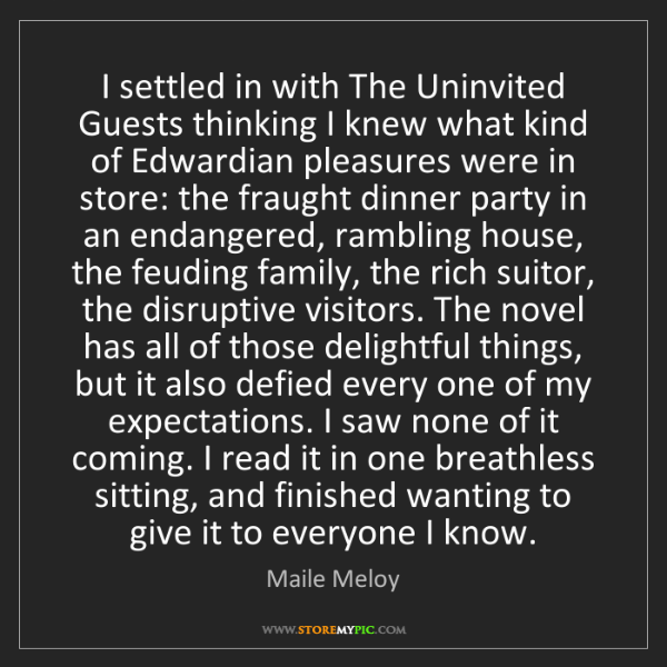 Maile Meloy: I settled in with The Uninvited Guests thinking I knew...