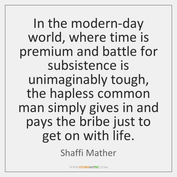 In the modern-day world, where time is premium and battle for subsistence ...