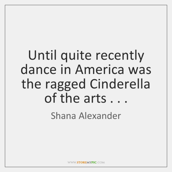 Until quite recently dance in America was the ragged Cinderella of the ...