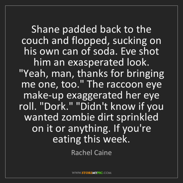 Rachel Caine: Shane padded back to the couch and flopped, sucking on...
