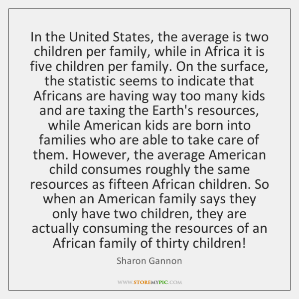 In the United States, the average is two children per family, while ...
