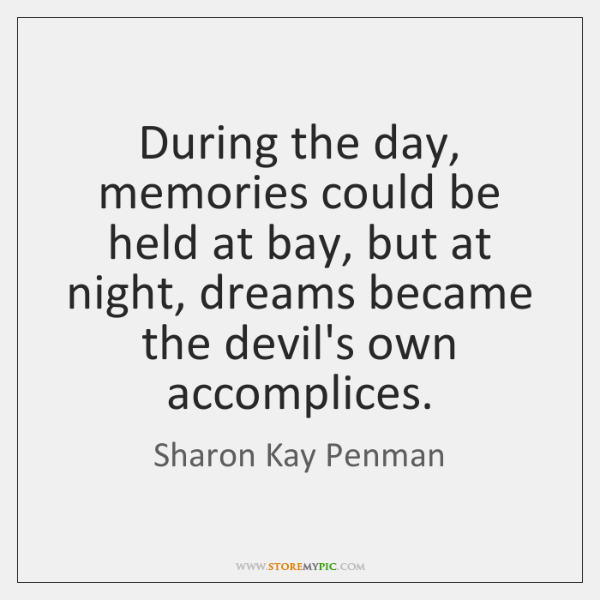 During the day, memories could be held at bay, but at night, ...