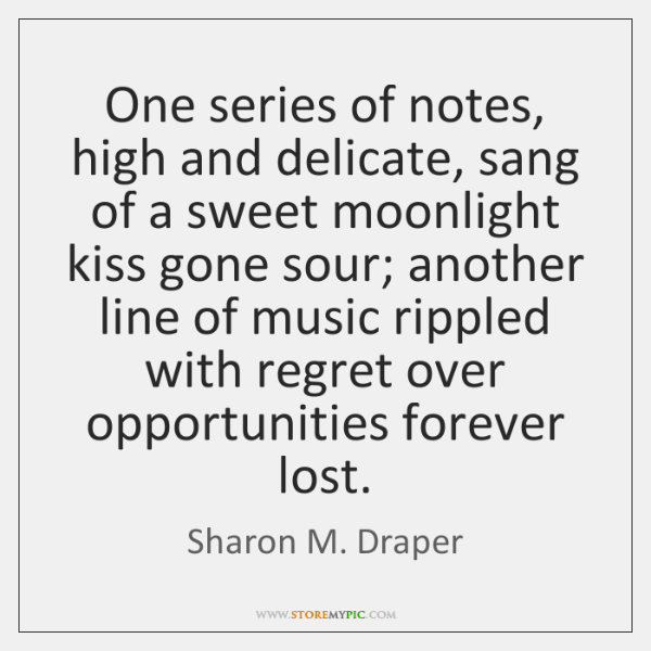 One series of notes, high and delicate, sang of a sweet moonlight ...
