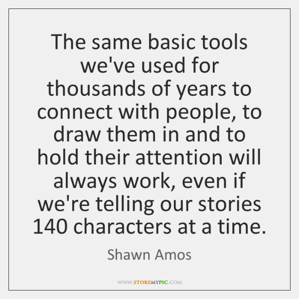 The same basic tools we've used for thousands of years to connect ...