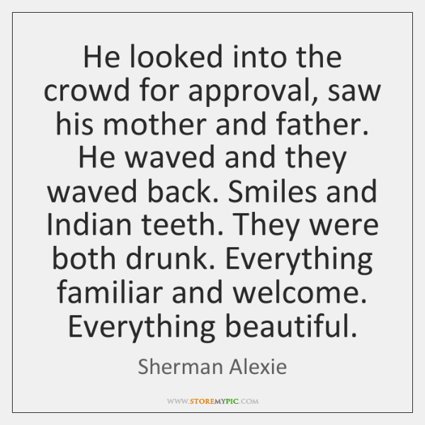 He looked into the crowd for approval, saw his mother and father. ...